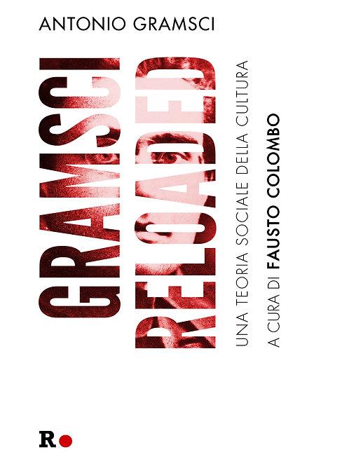 GRAMSCI RELOADED di Antonio Gramsci, a cura di Fausto Colombo