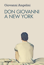 DON GIOVANNI A NEW YORK di Giovanni Ange