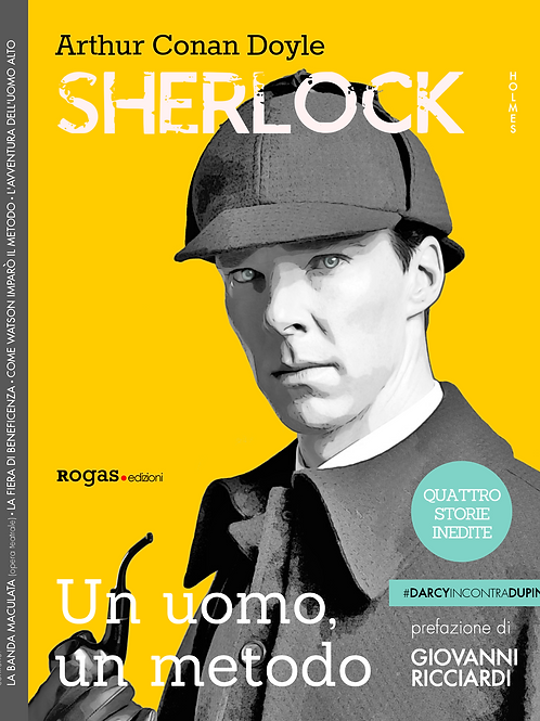 SHERLOCK HOLMES: UN UOMO, UN METODO di Arthur Conan Doyle