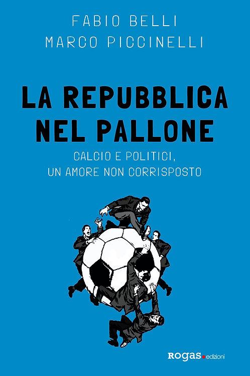 LA REPUBBLICA NEL PALLONE di Fabio Belli e Marco Piccinelli