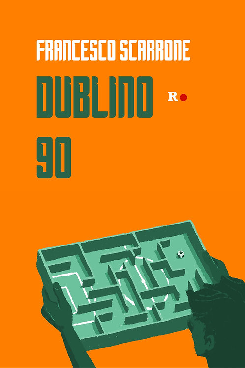 Dublino 90 di Francesco Scarrone