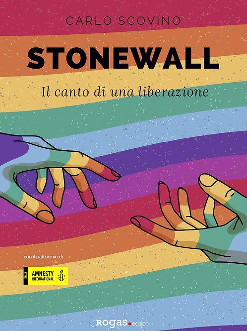 STONEWALL. IL CANTO DI UNA LIBERAZIONE di Carlo Scovino