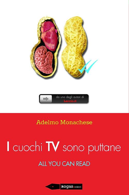 I CUOCHI TV SONO PUTTANE di Adelmo Monachese