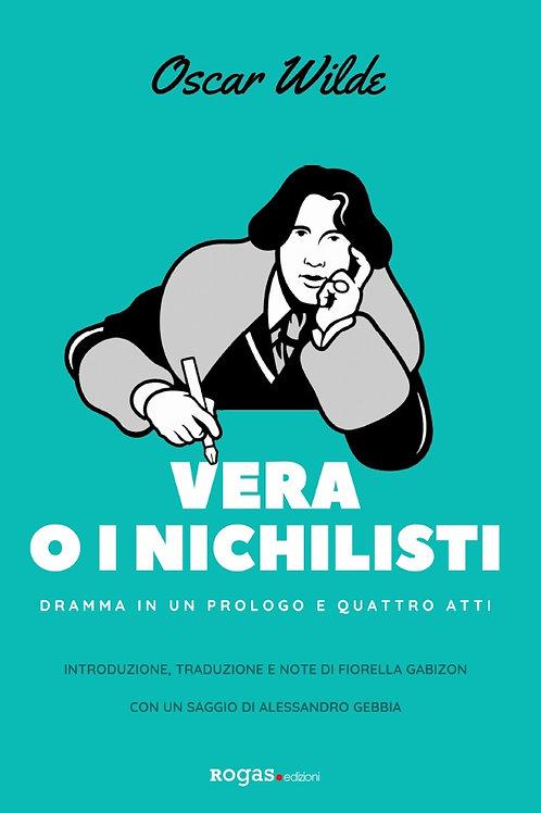 VERA O I NICHILISTI di Oscar Wilde