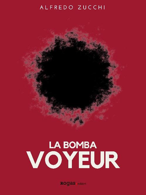 LA BOMBA VOYEUR di Alfredo Zucchi