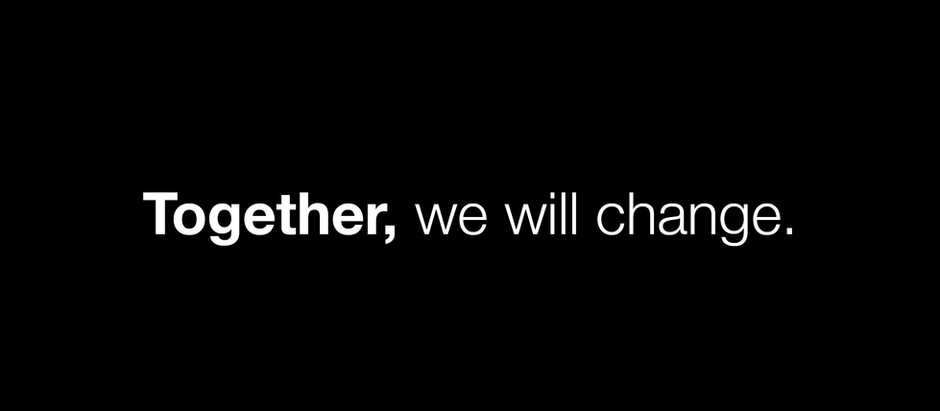 Together, we will change.