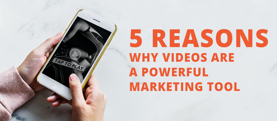 5 Reasons why Videos are a Powerful Marketing tool