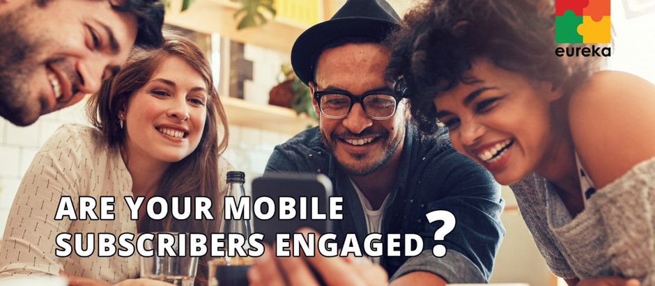 Are your Mobile Subscribers Engaged?