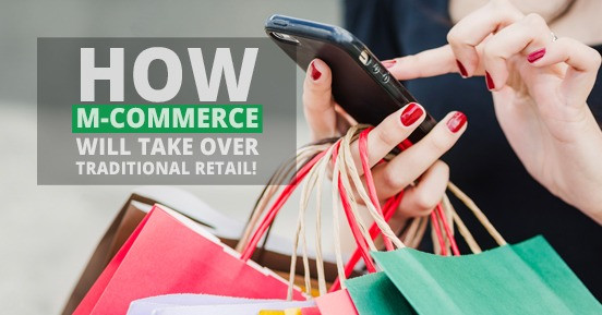 How M-Commerce will take over Traditional Retail!