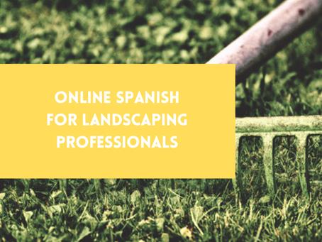 Online Spanish Program for Landscape Professionals