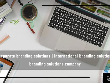 Corporate branding solutions |international branding solutions | branding solutions company.