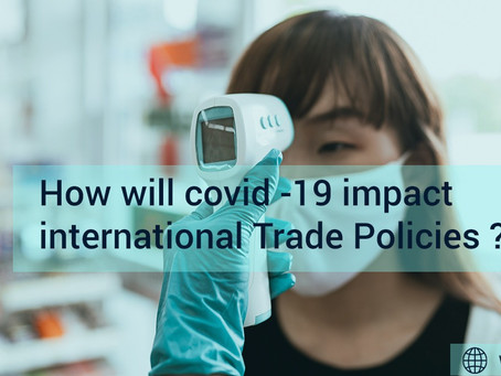 How Will Covid-19 Impact International Trade Policies?