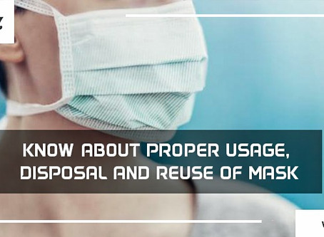 Know about Proper Usage, Disposal and Reuse of Mask
