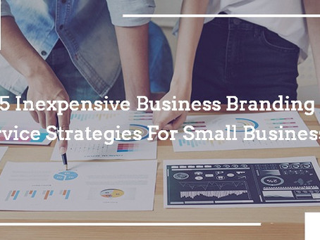 5 Inexpensive Business Branding Service Strategies for Small Businesses