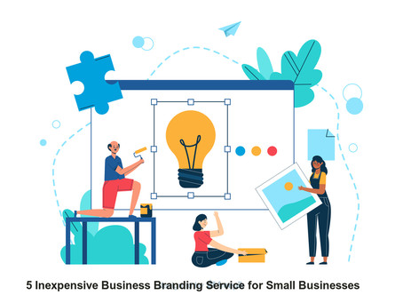 5 Inexpensive Business Branding Service for Small Businesses