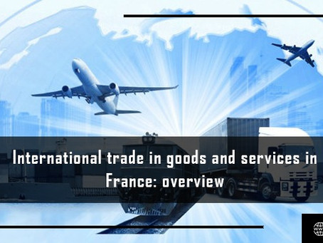 International Trade in Goods and Services in France: an Overview