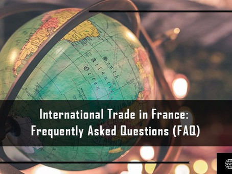 International Trade in France: Frequently Asked Questions (FAQ)