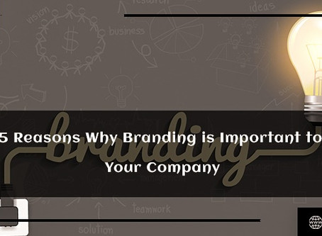 5 Reasons Why Branding is Important to Your Company