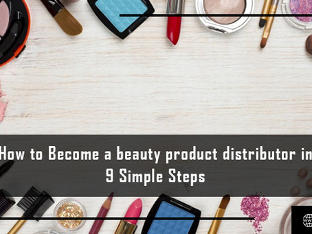 How to Become a Beauty Product Distributor in 9 Simple Steps