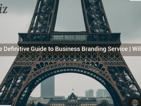 The Definitive Guide to Business Branding Service | Wilbiz