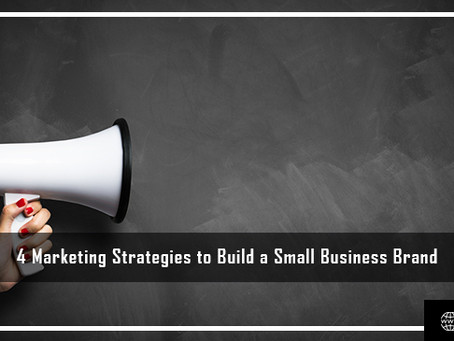 4 Marketing Strategies to Build a Small Business Brand