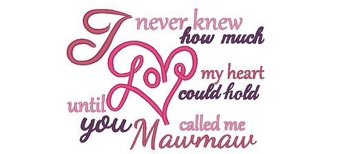 Mawmaw Embroidery Saying - Until you called me Mawmaw 5x7 6x10