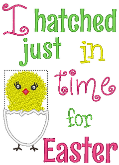 My first Easter Embroidery Design,I hatched in time for Easter Embroidery 5x7