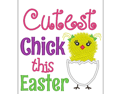Cutest Chick this Easter Embroidery Design 5x7