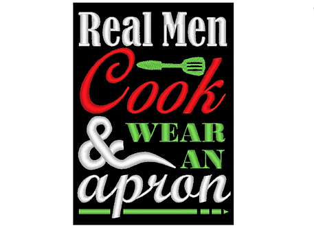 Kitchen Sayings Embroidery - Real Men Cook and wear an Apron - 5x7