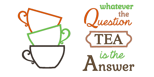 Whatever the Question, Tea is the Answer and Stacked Cups 2 hoops 5x7