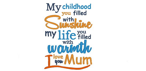 Mum Saying - My childhood you filled with Sunshine 5x7