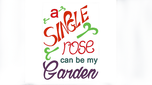 A Single Rose can be my Garden Saying - 5x7