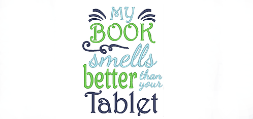 My Book smells better than your Tablet - Reading pillow saying 5x7