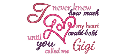 Gigi Embroidery Saying - Until you called me Gigi 5x7 6x10