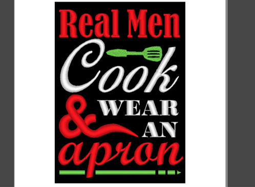 Kitchen Sayings Embroidery Real Men Cook And Wear An Apron 5x7