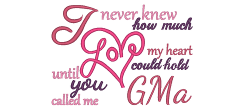 GMa Embroidery Saying - Until you called me GMa 5x7 6x10