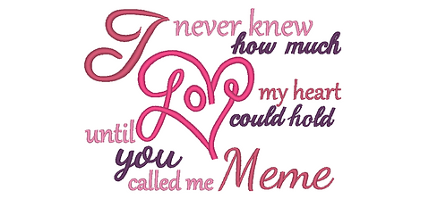 Meme Embroidery Saying - Until you called me Meme - 5x7 6x10