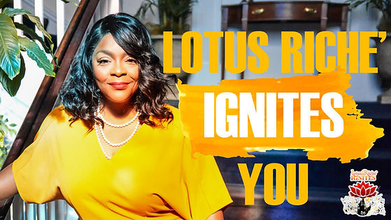 Lotus Riche Ignites You (2).jpg