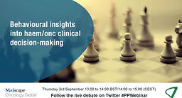 #PPWebinar Behavioural insights into haem/onc clinical decision-making