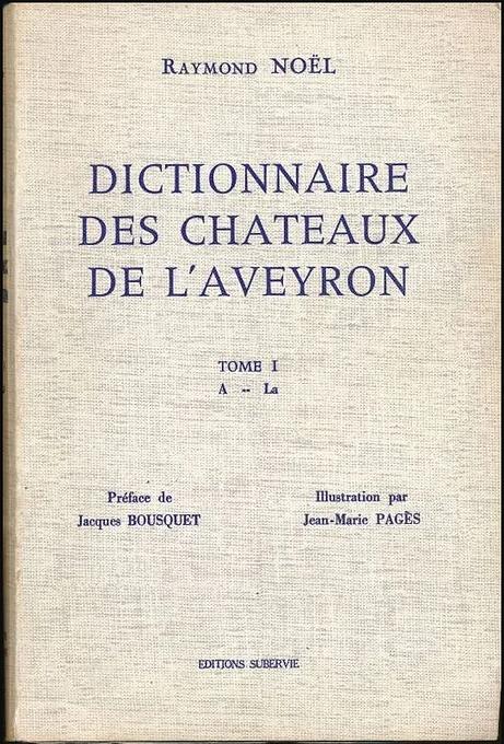 Raymond Noël Dictionnaire des châteaux d