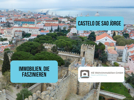 Immobilien, die mich faszinieren - Castelo de Sao Jorge Lissabon