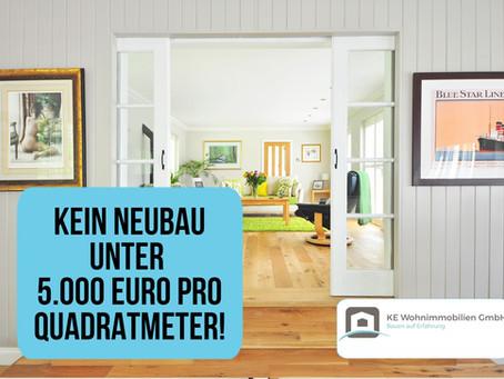 Kein Neubau unter 5.000 Euro pro Quadratmeter!