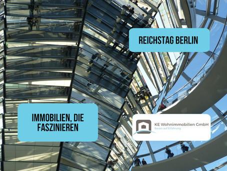 Immobilien, die mich faszinieren – Reichstag in Berlin