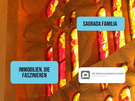 Immobilien, die mich faszinieren – Sagrada Familia, Barcelona
