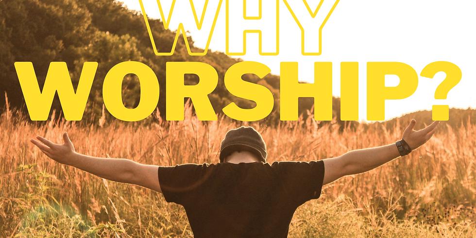 Why Worship? // Aaron Tsang