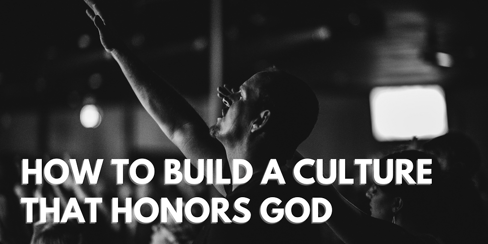 How to Build a Culture that Honors God // Aaron Tsang