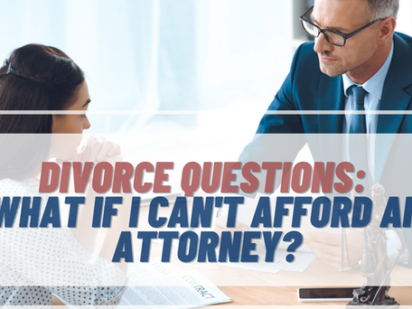 What If I Can't Afford A Divorce Attorney?