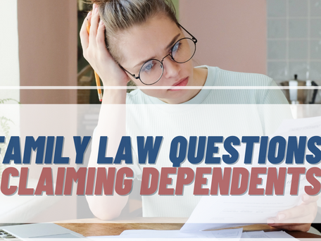 Family Law Questions - Claiming Dependents