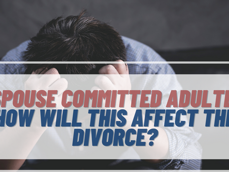 My Husband/Wife Committed Adultery. How Will That Affect The Divorce?
