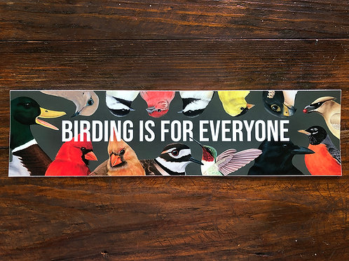 Birding is for Everyone - Bumper Sticker